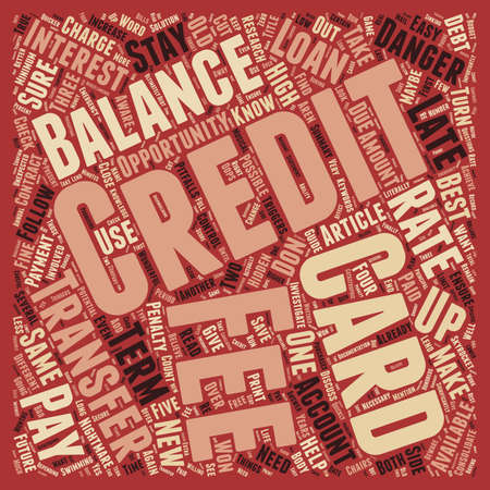 Balance Transfer Credit Cards Opportunity or Danger text background wordcloud concept