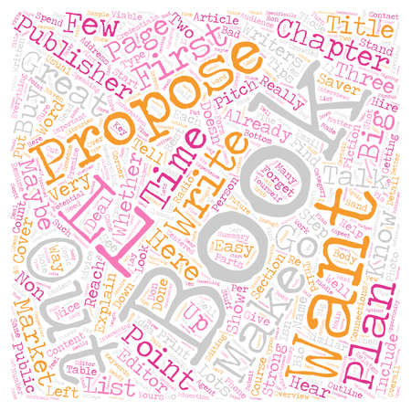 Book Proposals What Publishers Want text background wordcloud concept