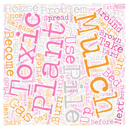 explains: Beware of Toxic Mulch text background wordcloud concept