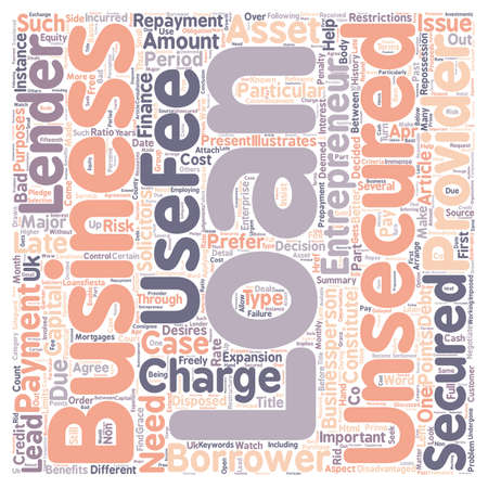 disposed: Benefits of Unsecured business loans text background wordcloud concept