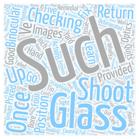 deteriorated: Binoculars As Good As They Can Be text background wordcloud concept