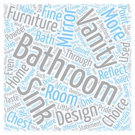 gazing: Bathroom Vanities Let Your Powder Room Vanity Reflect Shameless Good Taste In Bath Design text background wordcloud concept Illustration