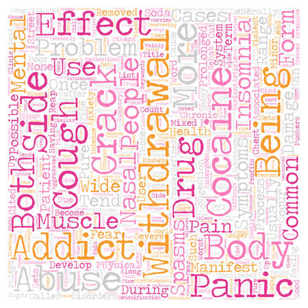 Cracked By Crack The Side Effects of Cocaine Withdrawal and Abuse text background wordcloud concept.