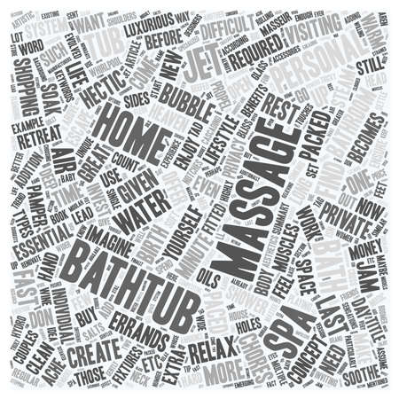 Create Your Own Home Spa With A Personal Massage Bathtub text background wordcloud concept.