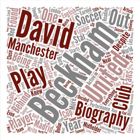midfielder: English Superstar David Beckham Biography text background word cloud concept. Illustration