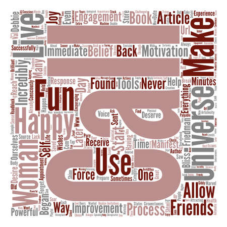Have Fun Make Friends Be Happy text background word cloud concept