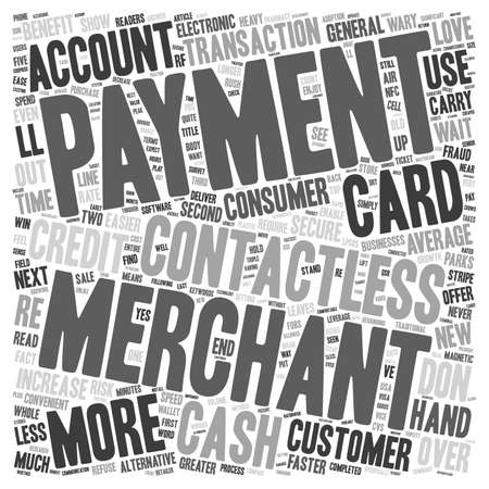 Contactless Payments Merchant Accounts text background wordcloud concept Illustration