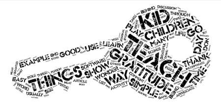 Easy Ways to Teach Your Children to be Grateful for What They Have text background wordcloud concept