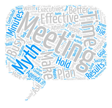managing waste: Do These Myths Make Your Meetings Miserable text background word cloud concept