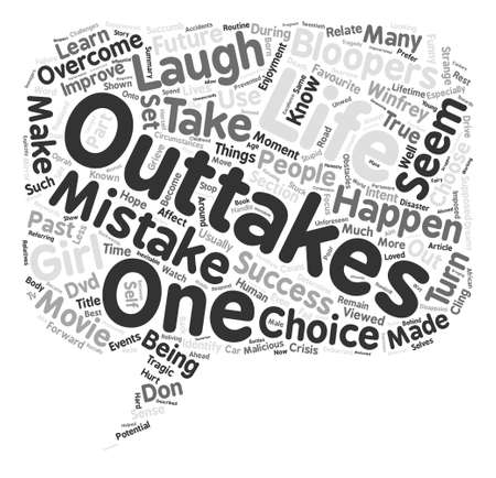 let s: Don t Let the Outtakes Take You Out text background word cloud concept