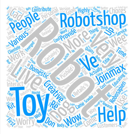 Robotshop Creates Fun For Everyone text background word cloud concept