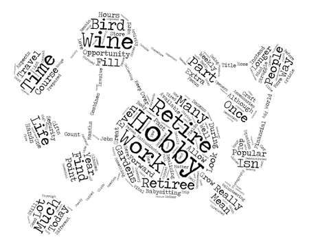 retirees: Some Top Hobbies Of Retirees text background word cloud concept
