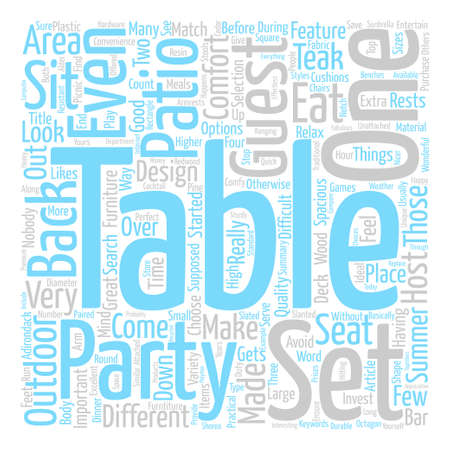 Patio Table Sets You Cannot Entertain Without Them text background word cloud concept Illustration