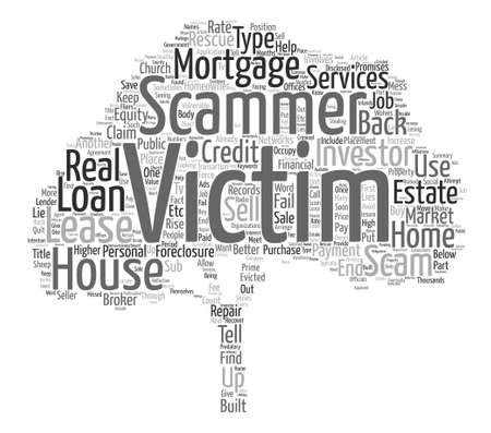 scammer: Mortgage Rescue Scams Are On The Rise text background word cloud concept