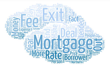 Mortgage Outfits Challenged On Exit Fees text background word cloud concept