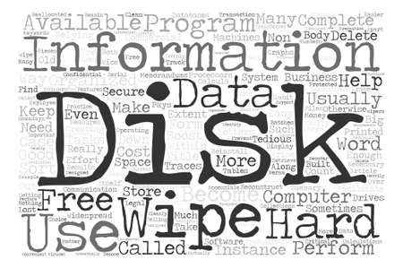 relying: How And Why To Wipe Disk Drives text background word cloud concept