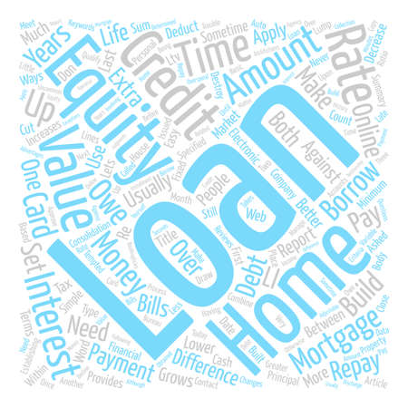 Easy Ways To Get Home Equity Loans On The Web text background word cloud concept