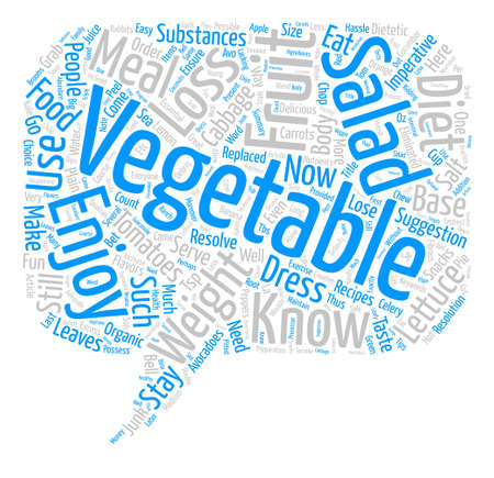 Now that I have to eat Salads Any suggestions text background word cloud concept Illustration