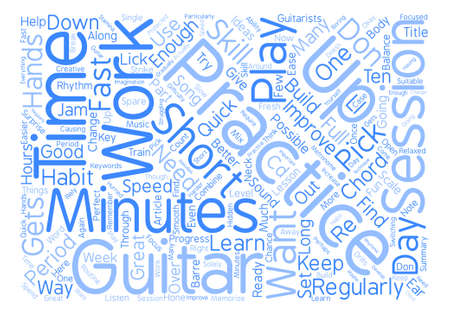 Guitar Lesson How To Practice In Minutes Word Cloud Concept Text Background