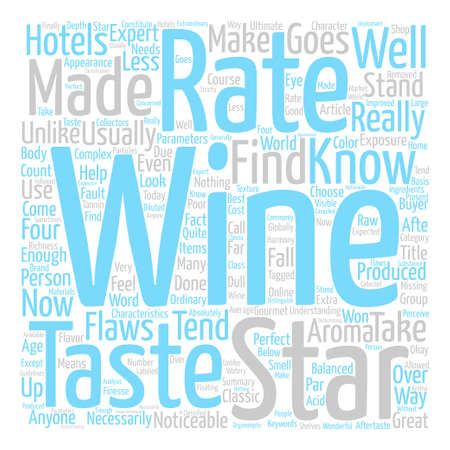 How Wines Are Rated text background word cloud concept