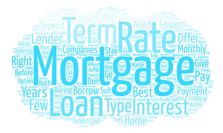 Mortgage Rates Which One Is Best For You text background word cloud concept