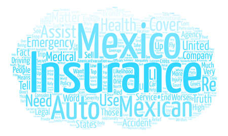 matter: The Truth About Mexican Auto Insurance Word Cloud Concept Text Background Illustration