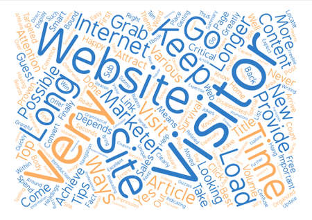 Top Tips To Keep Your Website Visitors Longer text background word cloud concept Illustration