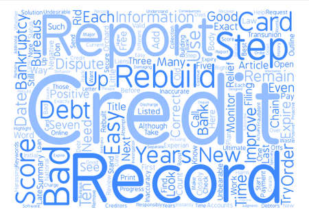 Easy Steps to Rebuild Your Credit after Bankruptcy text background word cloud concept