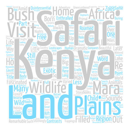 Kenya The Land Where Safari Was Born text background word cloud concept