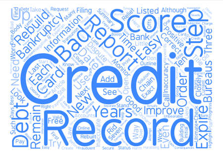 Easy Steps to Rebuild Your Credit after Bankruptcy Word Cloud Concept Text Background