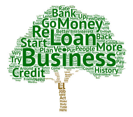 ve: Need A Loan For Your Home Business text background word cloud concept Illustration