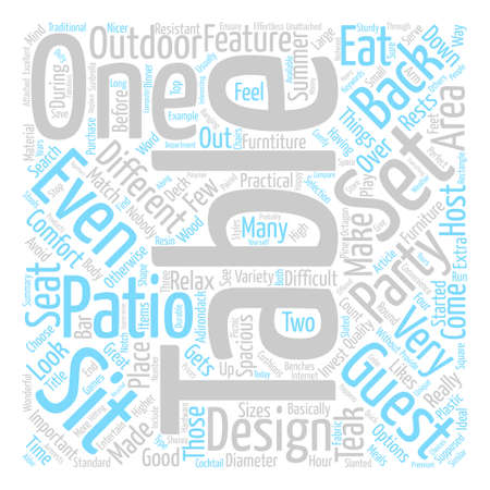 Patio Table Sets You Cannot Entertain Without Them Word Cloud Concept Text Background Illustration