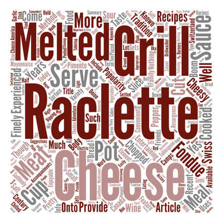 cheesy: North America Gets Cheesy with Raclette Grills text background word cloud concept Illustration