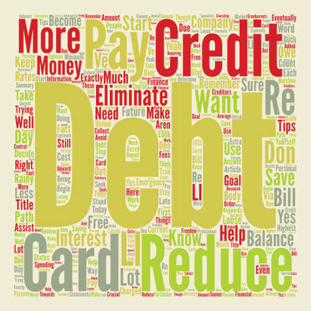 Want To Loose Your Debt text background word cloud concept