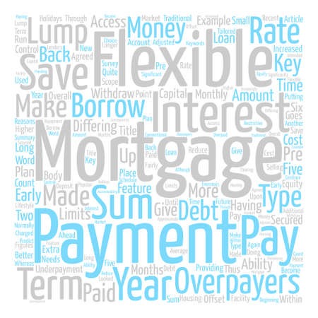 flexible: What Is A Flexible Mortgage text background word cloud concept