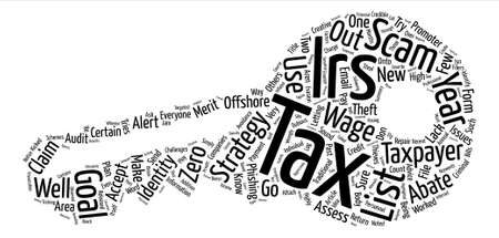 taxpayers: List of Tax Scams Released by IRS text background word cloud concept