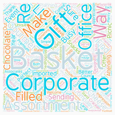 Corporate Gift Baskets The Perfect Touch For The Company Party Or Get Together text background wordcloud concept