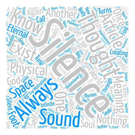 The Sound of Silence text background word cloud concept Illustration