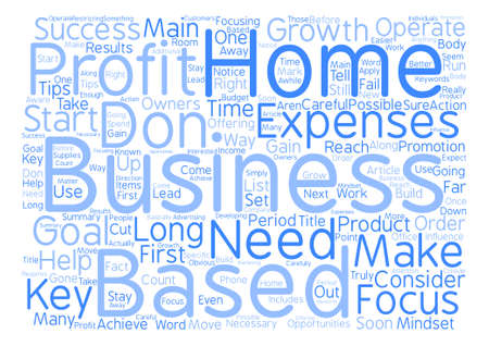How To Have Success With A Home Based Business text background word cloud concept