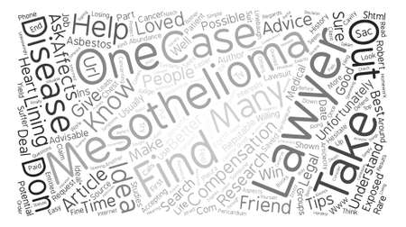 reputable: Tips to Help You Find a Reputable Mesothelioma Lawyer text background word cloud concept