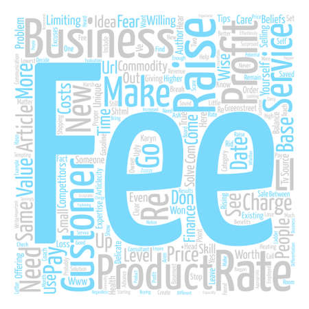 How To Raise Your Fees text background word cloud concept