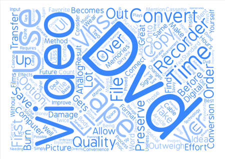 How to Convert VHS to DVD with a DVD Recorder Word Cloud Concept Text Background Illustration