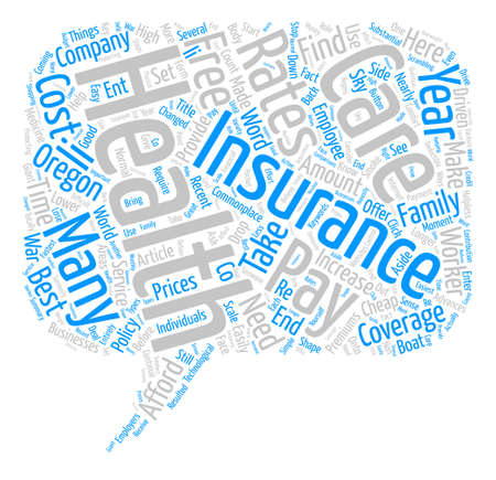 How To Find The Best Rates On Health Insurance In Oregon text background word cloud concept