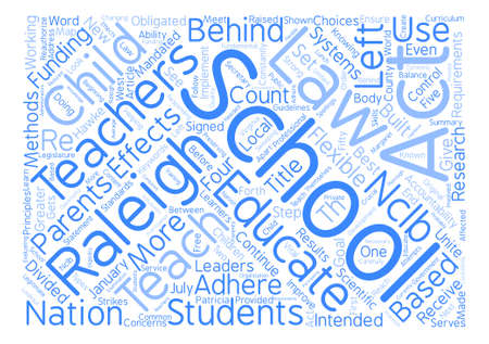obligated: Raleigh Schools Implement No Child Left Behind Act Word Cloud Concept Text Background