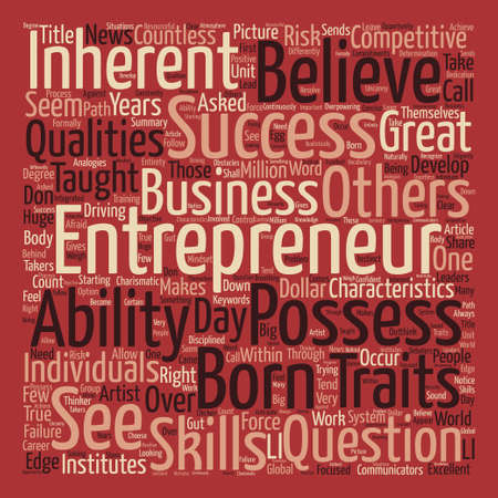 What Does It Take To Be An Entrepreneur text background word cloud concept