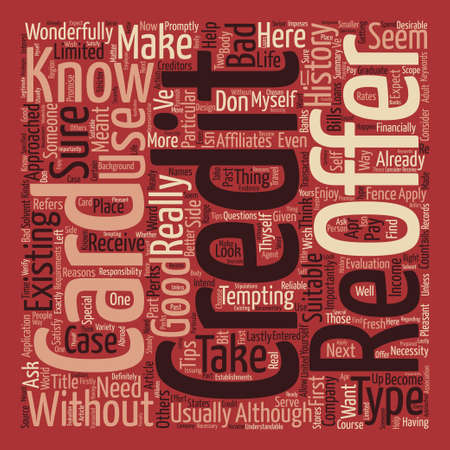 How To Know If A Credit Card Offer Is For You text background word cloud concept