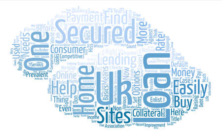 prevalent: UK Secured Loans What They Are And How You Can Get One Word Cloud Concept Text Background Illustration