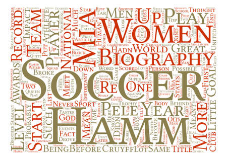 The Queen Of Soccer Mia Hamm Biography text background word cloud concept