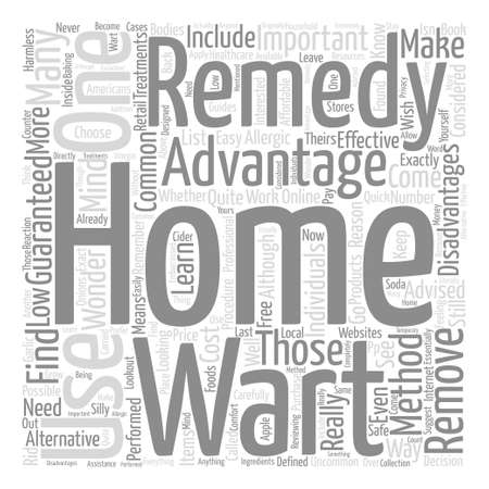 wart: The Advantages and Disadvantages of Home Remedy Wart Removals text background word cloud concept Illustration