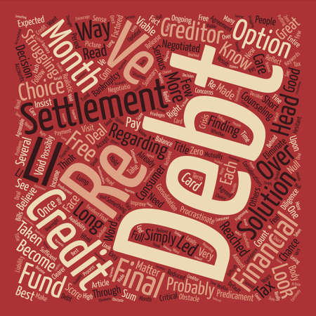 financially: Is Debt Settlement The Right Choice For You text background word cloud concept Illustration